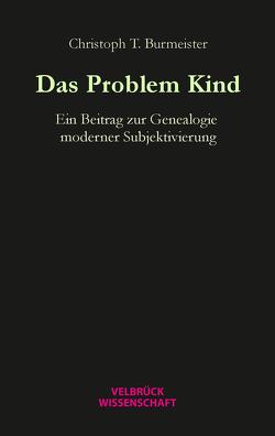 Das Problem Kind von Burmeister,  Christoph T.