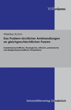 Das Problem kirchlicher Amtshandlungen an gleichgeschlechtlichen Paaren von Krohn,  Wiebke