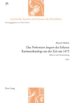 Das «Prohemium longum» des Erfurter Kartäuserkatalogs aus der Zeit um 1475 von Märker,  Almuth
