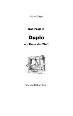 Das Projekt Duplo von Küpper,  Bruno