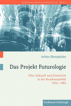 Das Projekt Futurologie von Eberspächer,  Achim