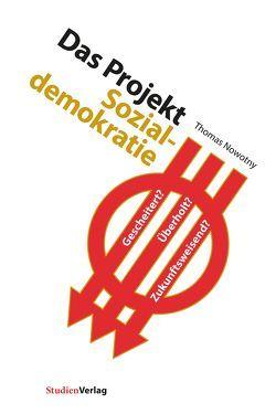 Das Projekt Sozialdemokratie von Nowotny,  Thomas
