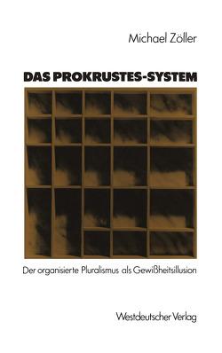 Das Prokrustes-System von Zöller,  Michael