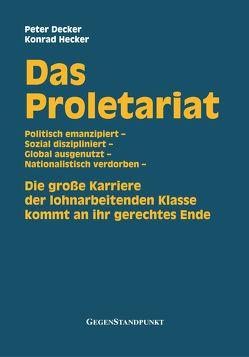 Das Proletariat von Decker,  Peter, Hecker,  Konrad
