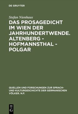 Das Prosagedicht im Wien der Jahrhundertwende. Altenberg – Hofmannsthal – Polgar von Nienhaus,  Stefan