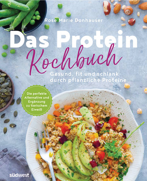Das Protein-Kochbuch von Donhauser,  Rose Marie