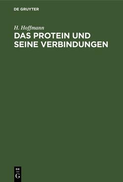 Das Protein und seine Verbindungen von Hoffmann,  H.