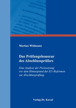 Das Prüfungshonorar des Abschlussprüfers von Widmann,  Markus