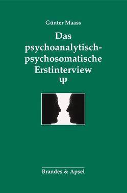 Das psychoanalytisch-psychosomatische Erstinterview von Maass,  Günter