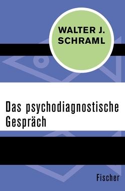 Das psychodiagnostische Gespräch von Schlegel,  Justin, Schraml,  Walter J.