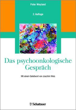 Das psychoonkologische Gespräch von Weis,  Joachim, Weyland,  Peter