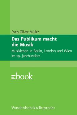 Das Publikum macht die Musik von Müller,  Sven Oliver