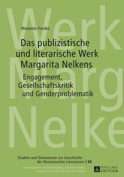Das publizistische und literarische Werk Margarita Nelkens von Franke,  Manuela