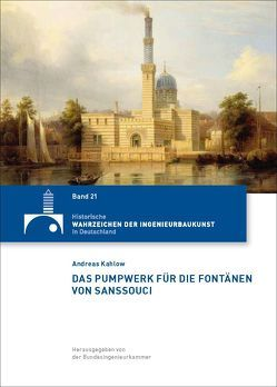 Das Pumpwerk für die Fontänen von Sanssouci von Kahlow,  Andreas