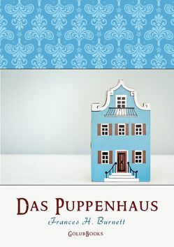 Das Puppenhaus von Alt,  Benjamin, Burnett,  Frances H