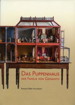 Das Puppenhaus der Familie von Gienanth von Friedrich Engelhorn Archiv Mannheim, Renate,  Müller-Krumbach