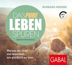 Das pure Leben spüren von Grawe,  Susanne, Messer,  Barbara