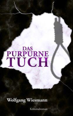 Das purpurne Tuch von Wiesmann,  Wolfgang