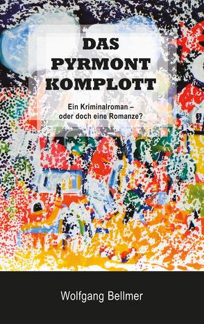 Das Pyrmont-Komplott von Bellmer,  Wolfgang