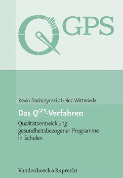 Das QGPS-Verfahren: Qualitätsentwicklung gesundheitsbezogener Programme in Schulen von Dadaczynski,  Kevin, Witteriede,  Heinz