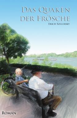 Das Quaken der Frösche von Szelersky,  Erich