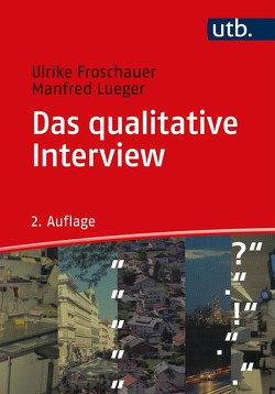 Das qualitative Interview von Froschauer,  Ulrike, Lueger,  Manfred