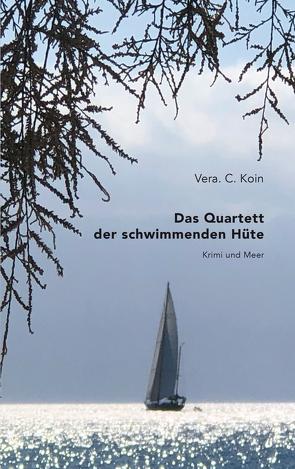 Das Quartett der schwimmenden Hüte von Grafenstein,  Charlotte, Koin,  Vera C.