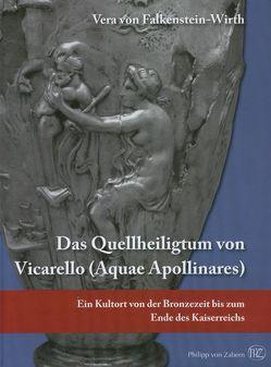 Das Quellenheiligtum von Vicarello (Aquae Apollinares) von von Falkenstein-Wirth,  Vera