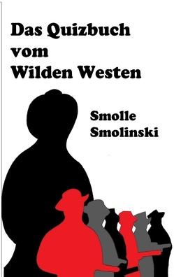 Das Quizbuch vom Wilden Westen von Smolinski,  Smolle