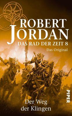 Das Rad der Zeit 8. Das Original von Jordan,  Robert, König,  Karin