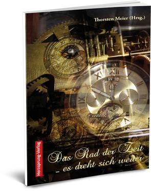 Das Rad der Zeit … es dreht sich weiter von Meier,  Thorsten