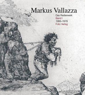 Das Radierwerk / Das Radierwerk Band 1 von Vallazza,  Markus, Weiermair,  Peter