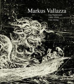 Das Radierwerk / Das Radierwerk von Vallazza,  Markus