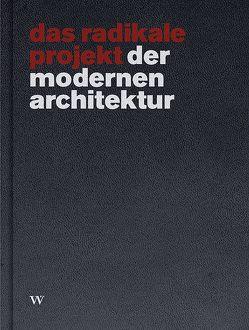 das radikale projekt der modernen architektur von Brenner,  Klaus Theo