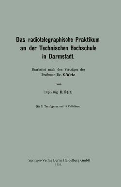 Das radiotelegraphische Praktikum an der Technischen Hochschule in Darmstadt von Rein,  H., Wirtz,  Katharina