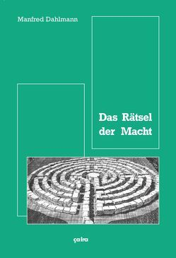Das Rätsel der Macht von Dahlmann,  Manfred