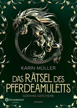 Das Rätsel des Pferdeamuletts – Godivas Geschenk von Mueller,  Karin