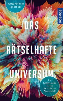 Das rätselhafte Universum von Bohnet,  Ilja, Naumann,  Thomas
