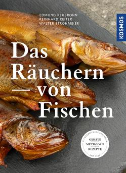Das Räuchern von Fischen von Rehbronn,  Edmund, Reiter,  Reinhard, Strohmeier,  Walter