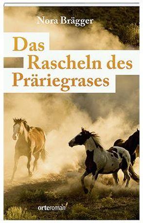 Das Rascheln des Präriegrases von Brägger,  Nora-Lena