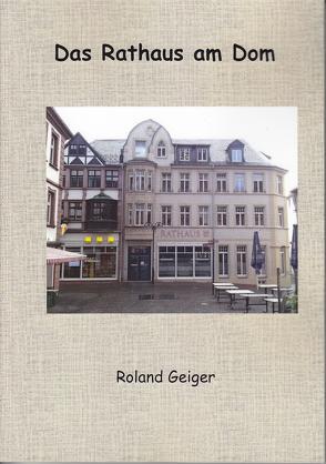 Das Rathaus am Dom von Brill,  Bernd, Geiger,  Roland