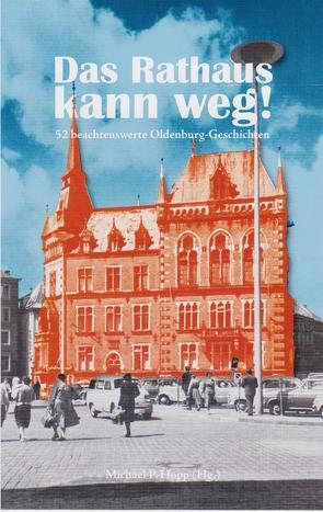 Das Rathaus kann weg! von Hopp,  Michael P