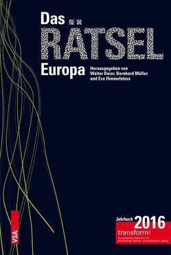 Das Rätsel Europa von Baier,  Walter, Himmelstoss,  Eva, Mueller,  Bernhard