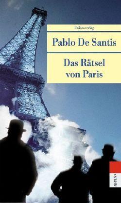 Das Rätsel von Paris von De Santis,  Pablo, Wuttke,  Claudia
