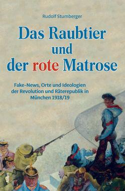 Das Raubtier und der rote Matrose von Stumberger,  Rudolf