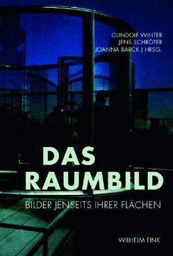 Das Raumbild von Barck,  Joanna, Schröter,  Jens, Winter,  Gundolf