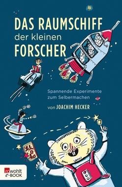 Das Raumschiff der kleinen Forscher von Hecker,  Joachim, Kranz,  Sabine