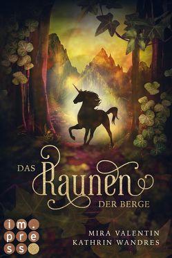 Das Raunen der Berge (Die Keloria-Saga 2) von Valentin,  Mira, Wandres,  Kathrin