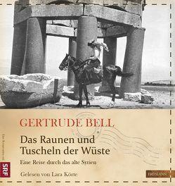 Das Raunen und Tuscheln der Wüste von Bell,  Gertrude, Drolshagen,  Ebba D., Gretter,  Susanne, Körte,  Lara