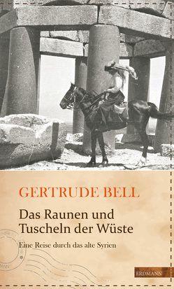 Das Raunen und Tuscheln der Wüste von Bell,  Gertrude, Drolshagen,  Ebba D., Gretter,  Susanne